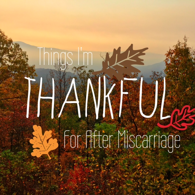 Things I'm Thankful For AfterMiscarriage